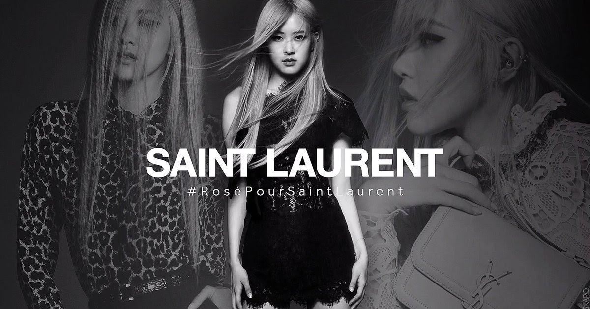 Ảnh: Yves Saint Laurent. Rose (BlackPink) - Đại sứ thương hiệu của Yves Saint Laurent.